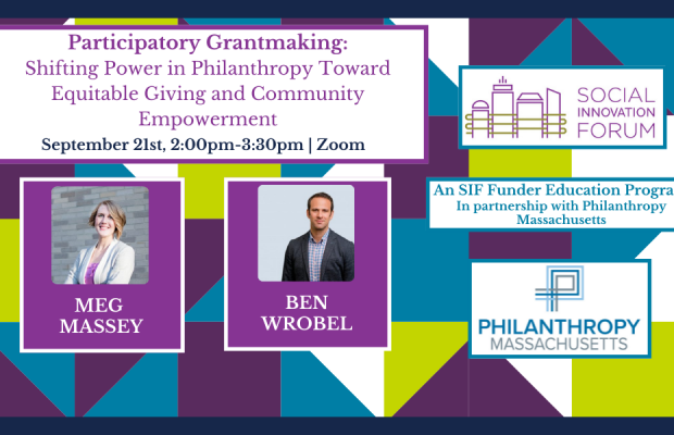 Participatory Grant-Making: Shifting Power in Philanthropy Toward Equitable Giving and Community Empowerment with Ben Wrobel and Meg Massey, authors of