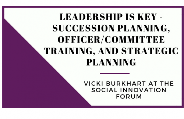 Leadership is Key - Succession Planning, Officer/Committee Training, and Strategic Planning